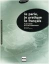 Je Parle, Je Pratique Le Francias (Cahier D'Autonomie)