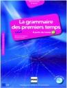 La Grammaire Des Tout Premiers Temps A1