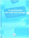 La Grammaire Des Premiers Temps (Corriges Des Exercices)