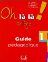 Oh La La College 1 (Guide Pedagogique)