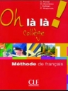 Oh La La College 1 (Methode De Francais)