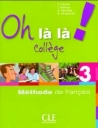 Oh La La College 3 (Methode De Francais)
