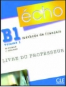 Echo B1 Volume 1 (Methode De Francais)