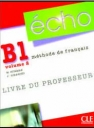 Echo B1 Volume 2 (Methode De Francais)